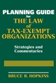 Planning Guide for the Law of Tax-Exempt Organizations: Strategies and Commentaries (0470149175) cover image