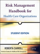 Risk Management Handbook for Health Care Organizations, Student Edition (0470300175) cover image