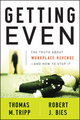 Getting Even: The Truth About Workplace Revenge--And How to Stop It (0470339675) cover image