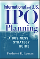 International and US IPO Planning: A Business Strategy Guide  (0470390875) cover image