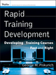 Rapid Training Development: Developing Training Courses Fast and Right (0470399775) cover image