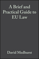 A Brief and Practical Guide to EU Law, 3rd Edition (0470680075) cover image
