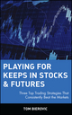 Playing for Keeps in Stocks & Futures: Three Top Trading Strategies That Consistently Beat the Markets  (0471145475) cover image