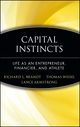 Capital Instincts: Life As an Entrepreneur, Financier, and Athlete  (0471214175) cover image