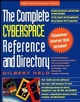 The Complete Cyberspace Reference and Directory: An Addressing and Utilization Guide to the Internet, Electronic Mail Systems, and Bulletin Board Systems (0471286575) cover image
