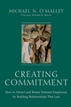 Creating Commitment: How to Attract and Retain Talented Employees by Building Relationships That Last  (0471358975) cover image