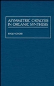 Asymmetric Catalysis In Organic Synthesis (0471572675) cover image