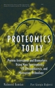 Proteomics Today: Protein Assessment and Biomarkers Using Mass Spectrometry, 2D Electrophoresis,and Microarray Technology  (0471648175) cover image