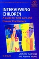 Interviewing Children: A Guide for Child Care and Forensic Practitioners (0471982075) cover image