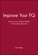 Improve Your FQ: How to Use School Maths in Everyday Business (0731400275) cover image