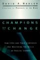Champions of Change: How CEOs and Their Companies are Mastering the Skills of Radical Change (0787909475) cover image