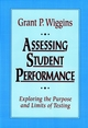 Assessing Student Performance: Exploring the Purpose and Limits of Testing (0787950475) cover image
