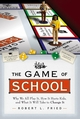 The Game of School: Why We All Play It, How It Hurts Kids,and What It Will Take to Change It (0787973475) cover image