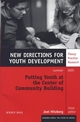 Putting Youth at the Center of Community Building: New Directions for Youth Development, Number 106 (0787981575) cover image
