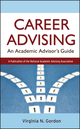 Career Advising: An Academic Advisor's Guide (0787983675) cover image