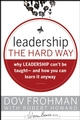 Leadership the Hard Way: Why Leadership Can't Be Taught - And How You Can Learn It Anyway (0787994375) cover image