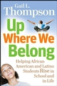 Up Where We Belong: Helping African American and Latino Students Rise in School and in Life (0787995975) cover image