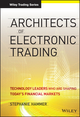 Architects of Electronic Trading: Technology Leaders Who Are Shaping Today's Financial Markets (1118488075) cover image