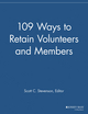 109 Ways to Retain Volunteers and Members (1118693175) cover image