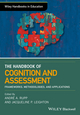 The Wiley Handbook of Cognition and Assessment: Frameworks, Methodologies, and Applications (1118956575) cover image