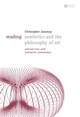 Reading Aesthetics and Philosophy of Art: Selected Texts with Interactive Commentary (1405118075) cover image