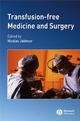 Transfusion-Free Medicine and Surgery (1405173475) cover image