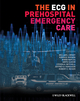 The ECG in Prehospital Emergency Care (1405185775) cover image