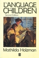 The Language of Children: Evolution and Development of Secondary Consciousness and Language, 2nd Edition (1557865175) cover image