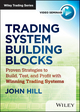 Trading System Building Blocks: Proven Practices to Build, Test and Profit with Winning Trading Systems (1592805175) cover image