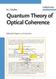 Quantum Theory of Optical Coherence: Selected Papers and Lectures (3527406875) cover image