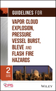 Guidelines for Vapor Cloud Explosion, Pressure Vessel Burst, BLEVE and Flash Fire Hazards, 2nd Edition (0470251476) cover image