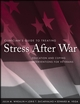 Clinician's Guide to Treating Stress After War: Education and Coping Interventions for Veterans (0470257776) cover image