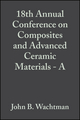 18th Annual Conference on Composites and Advanced Ceramic Materials - A, Volume 15, Issue 4 (0470316276) cover image