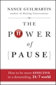 The Power of Pause: How to be More Effective in a Demanding, 24/7 World (0470478276) cover image