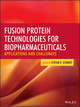 Fusion Protein Technologies for Biopharmaceuticals: Applications and Challenges (0470646276) cover image