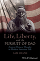 Life, Liberty, and the Pursuit of Dao: Ancient Chinese Thought in Modern American Life (0470674776) cover image