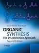 Organic Synthesis: The Disconnection Approach, 2nd Edition (0470712376) cover image
