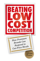 Beating Low Cost Competition: How Premium Brands can respond to Cut-Price Rivals (0470742976) cover image