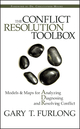The Conflict Resolution Toolbox: Models and Maps for Analyzing, Diagnosing, and Resolving Conflict (0470835176) cover image