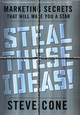 Steal These Ideas!: Marketing Secrets That Will Make You a Star (0470885076) cover image