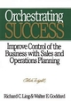 Orchestrating Success: Improve Control of the Business with Sales & Operations Planning (0471132276) cover image