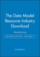 The Data Model Resource Industry Download, Volume 2: Manufacturing, Revised Edition (0471441376) cover image