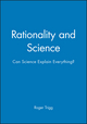 Rationality and Science: Can Science Explain Everything? (0631190376) cover image