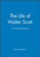 The Life of Walter Scott: A Critical Biography (0631203176) cover image