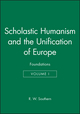 Scholastic Humanism and the Unification of Europe, Volume I: Foundations  (0631205276) cover image