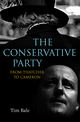 The Conservative Party: From Thatcher to Cameron (0745648576) cover image