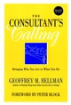 The Consultant's Calling: Bringing Who You Are to What You Do, New and Revised Edition (0787958476) cover image