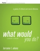 What Would You Do?: A Game of Ethical and Moral Dilemma, Leader's Guide (0787985376) cover image