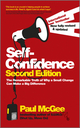 Self-Confidence: The Remarkable Truth of Why a Small Change Can Make a Big Difference, 2nd Edition (0857082876) cover image