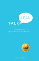 Talk Lean: Shorter Meetings. Quicker Results. Better Relations. (0857084976) cover image